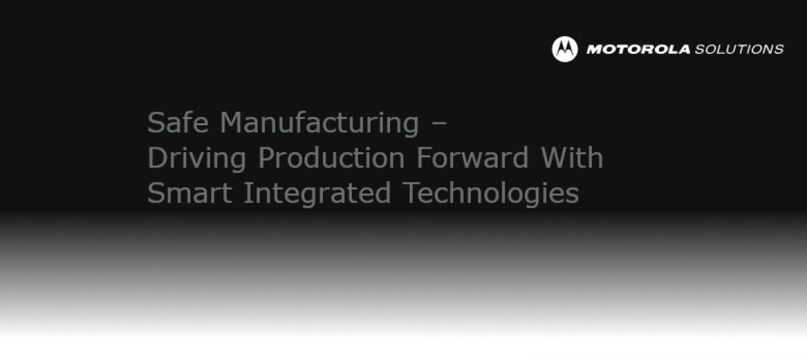 Motorola Safe Manufacturing